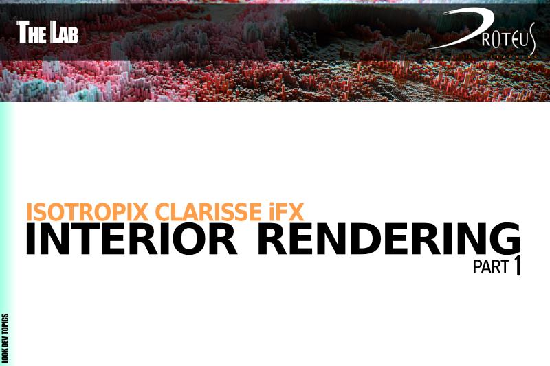 Isotropix Clarisse iFX : Interior Rendering – Parte 1