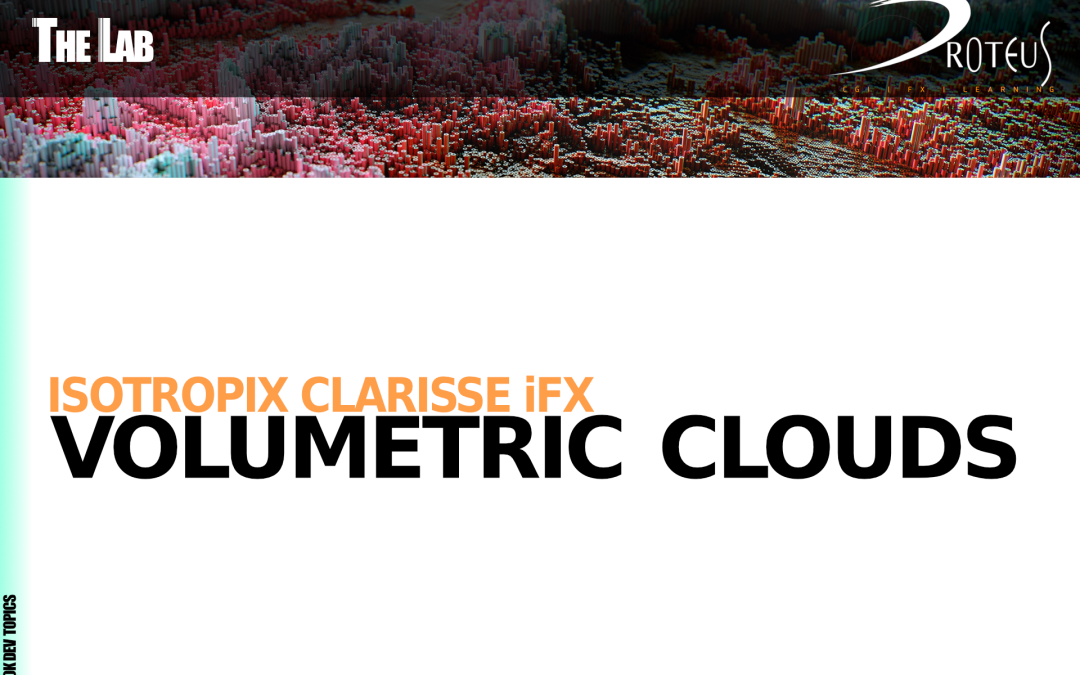 Isotropix Clarisse iFX – Volumetric clouds